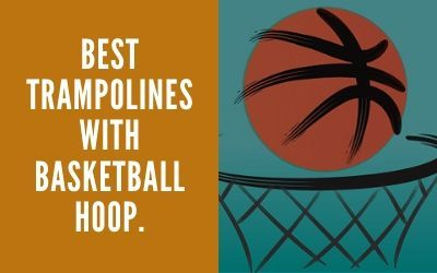 Read more about the article 10 Best Trampolines With Basketball Hoop Attachment in 2021