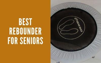 Best Rebounder For Seniors