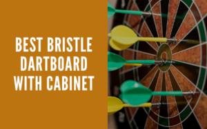 Best bristle dartboard with cabinet