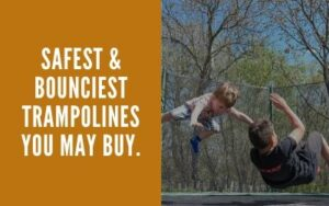 Read more about the article Top 6 Super Bouncy Trampolines – Bounciest Trampolines To Buy