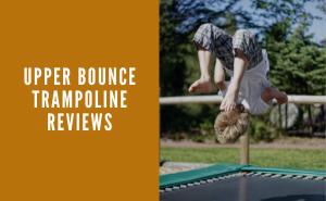 Upper Bounce Trampoline Reviews