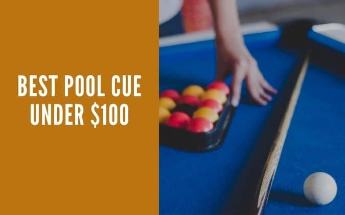 Best Pool Cue Under 100
