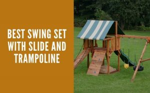 Best swing set with slide and trampoline