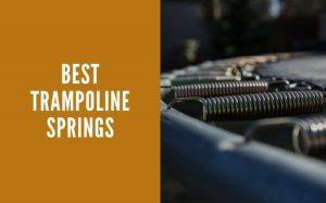 Best trampoline springs