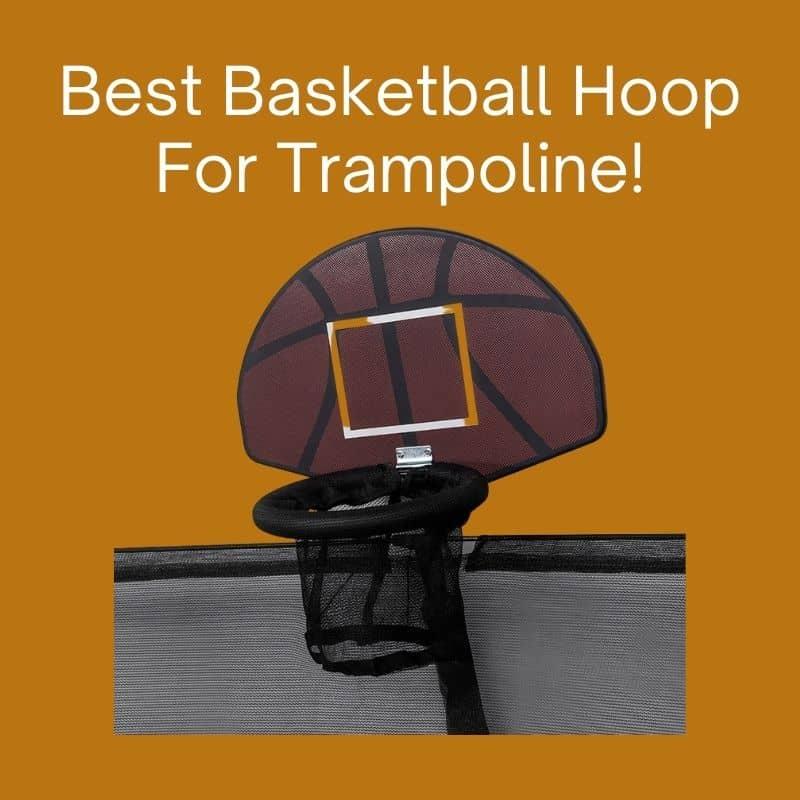 Best Basketball Hoop For Trampoline