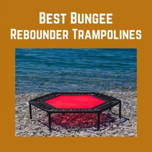 Best Bungee Rebounder Trampolines