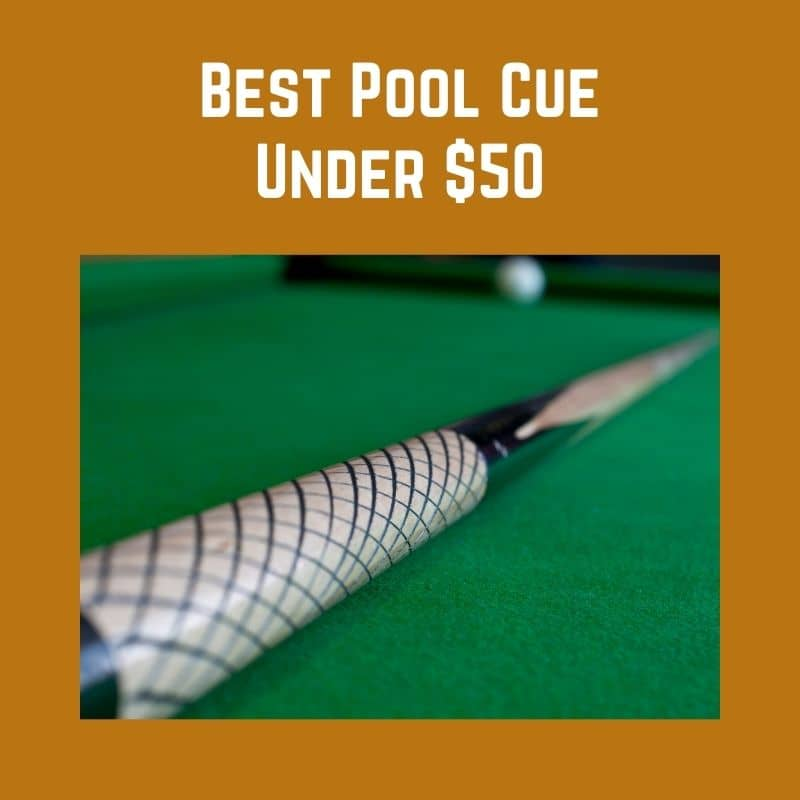 Best Cheap Pool Cue Under 50