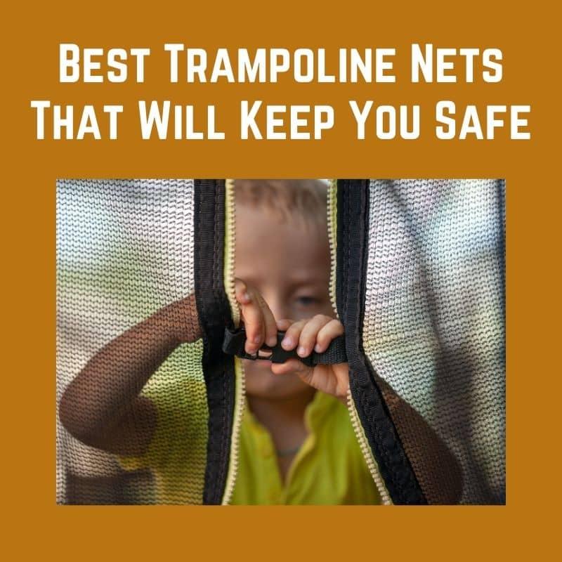 Best Trampoline Net